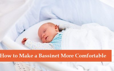 How to Make a Bassinet More Comfortable? [Tips That Work]