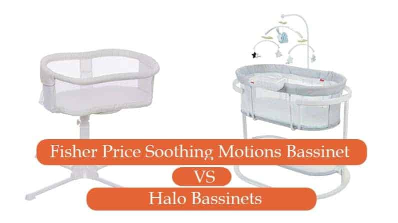 Fisher Price Soothing Motions Bassinet Vs Halo Bassinets