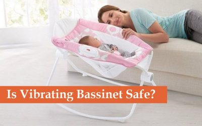 Is Vibrating Bassinet Safe for Infant [ Everything to Check ]