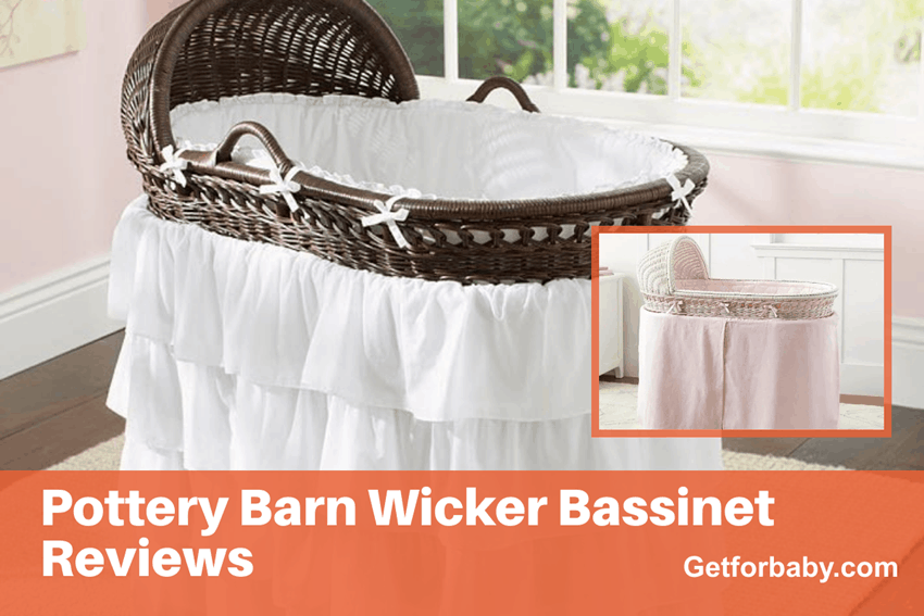 Pottery Barn Wicker Bassinet Reviews [ Simple & Sober ]