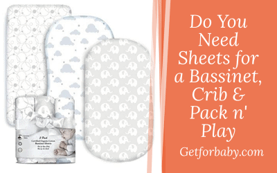 Do You Need Sheets for a Bassinet, Crib & Pack n Play?