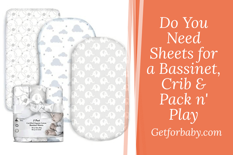 Do You Need Sheets for a Bassinet, Crib & Pack n Play