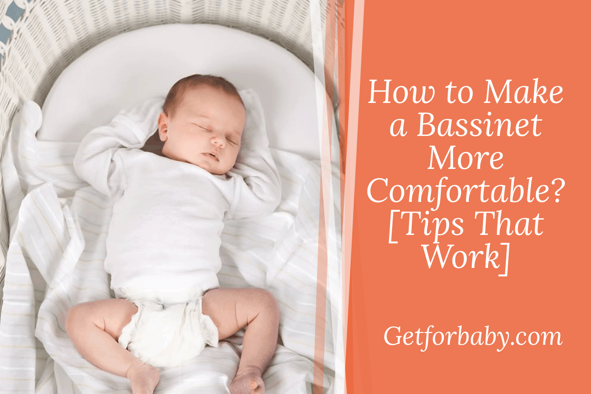 How to Make a Bassinet More Comfortable