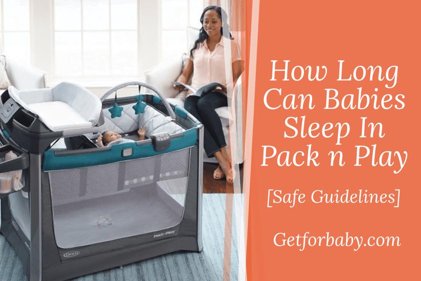 How Long Can Babies Sleep In Pack n Play?