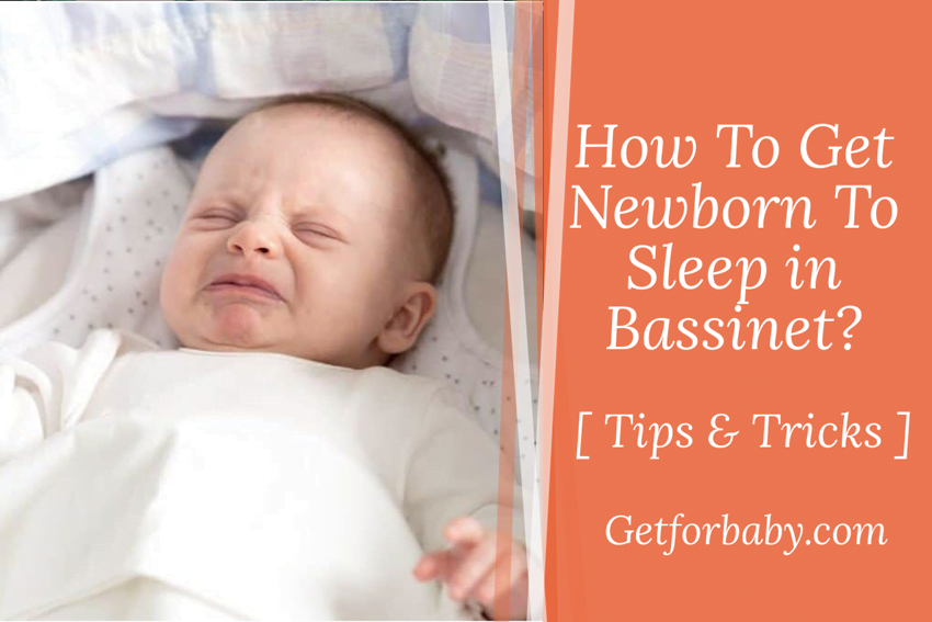 How To Get Newborn To Sleep in Bassinet?